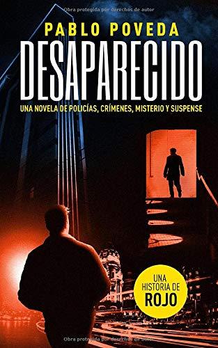Desaparecido: una historia de Rojo: Una novela de policías, crímenes, misterio y suspense (Detectives novela negra)