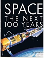 Space: The Next 100 Years 051757764X Book Cover
