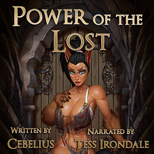 Power of the Lost      Celestine Chronicles, Book 3              By:                                                                                                                                 Cebelius                               Narrated by:                                                                                                                                 Tess Irondale                      Length: 12 hrs and 42 mins     484 ratings     Overall 4.8
