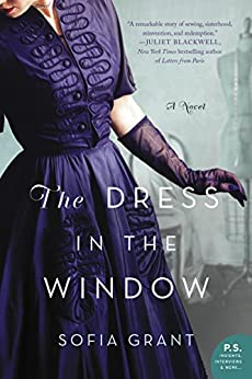 The Dress in the Window: A Novel by [Sofia Grant]