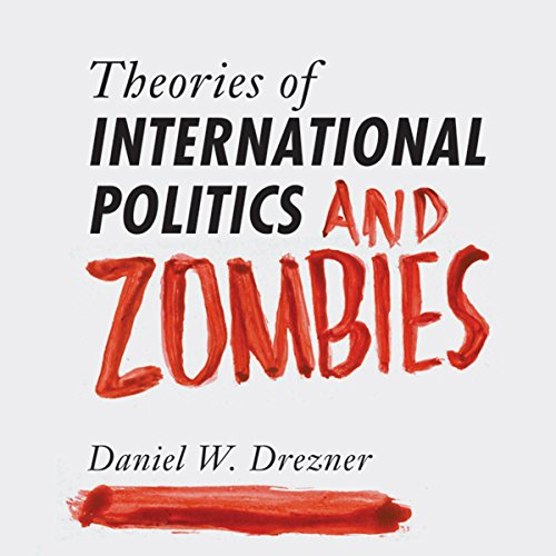 Theories of International Politics and Zombies audiobook cover art