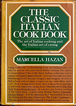 Hardcover The Classic Italian Cook Book: The Art of Italian Cooking and the Italian Art of Eating Book