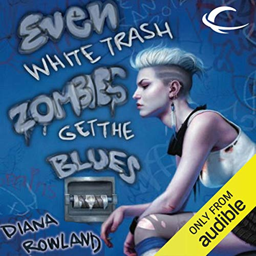 Even White Trash Zombies Get the Blues  By  cover art