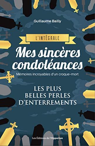 Mes sincères condoléances - L'intégrale (French Edition)