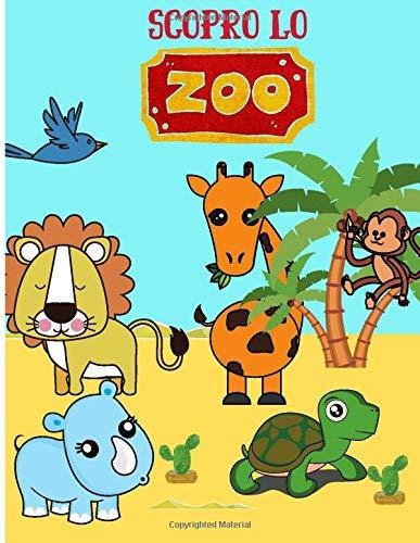 Scopro lo zoo: Libro da colorare per bambini dai 3 ai 7 anni - scoprire gli animali selvatici e lo zoo divertendosi - imparare a colorare facilmente   50 pagine in formato 8,5*11 pollici