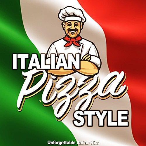 Italian Pizza Style (Unforgettable Italian Hits)