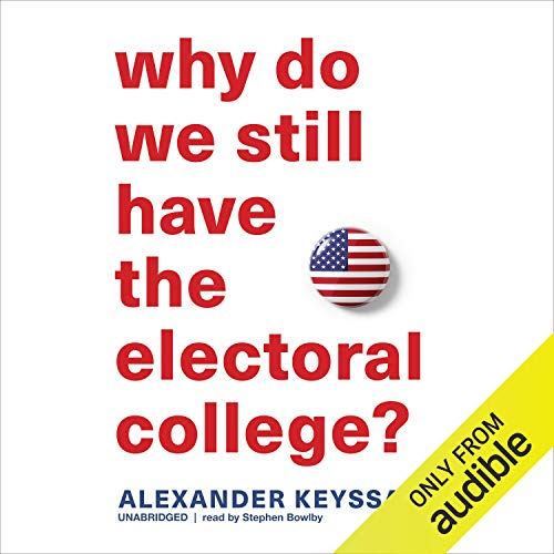 Why Do We Still Have the Electoral College? cover art