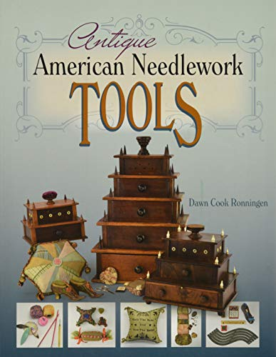 Compare Textbook Prices for Antique American Needlework Tools 1 Edition ISBN 9780764355493 by Cook Ronningen, Dawn