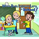 Whole Body Listening Larry at School! (2nd Edition)