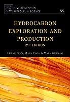 Hydrocarbon Exploration & Production, Volume 55, Second Edition (Developments in Petroleum Science)