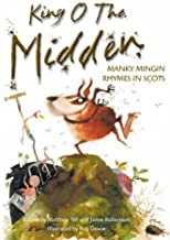 King O the Midden : Manky Mingin Rhymes in Scots (Scots Edition)