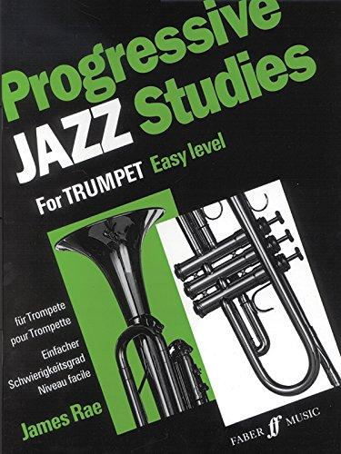 Progressive Jazz Studies for Trumpet - easy level / Etudes progressives de jazz pour trompette - niveau facile / Fortschreitende Jazz-Etuden fur Trompete - einfacher Schwierigkeitsgard (Faber Music)