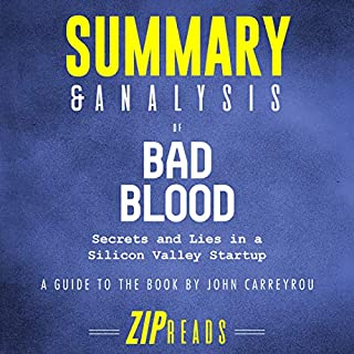 Summary & Analysis of Bad Blood: Secrets and Lies in a Silicon Valley Startup by John Carreyrou audiobook cover art