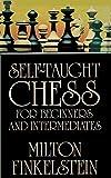Self-taught Chess For Beginners And Intermediates-Finkelstein, Milton Sloan, Sam Hoffmann, Asa