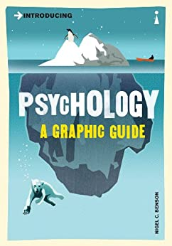 Introducing Psychology: A Graphic Guide (Introducing...) by [Nigel Benson]