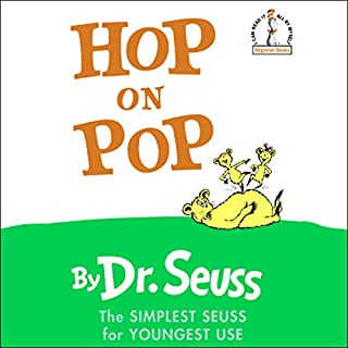 Hop on Pop                   By:                                                                                                                                 Dr. Seuss                               Narrated by:                                                                                                                                 David Hyde Pierce                      Length: 5 mins     67 ratings     Overall 4.7