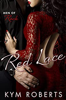 Red Lace (Men of Rock Book 2) by [Kym Roberts]