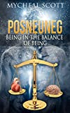 POSNEUNEG: Being In The Balance Of Being (English Edition)
