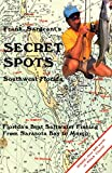 Secret Spots--Southwest Florida (Coastal Fishing Guides)