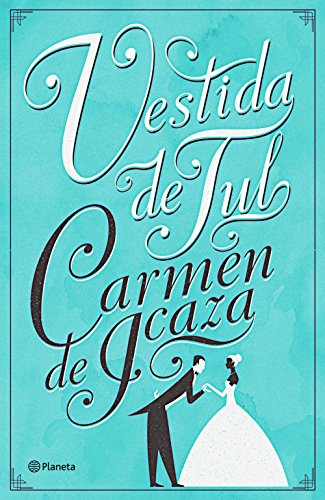 Vestida De Tul Spanish Edition Ebook De Icaza Carmen Kindle Store