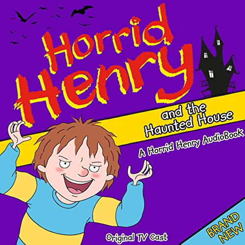 Horrid Henry and the Haunted House cover art