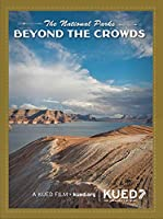 The National Parks: Beyond the Crowds [DVD]