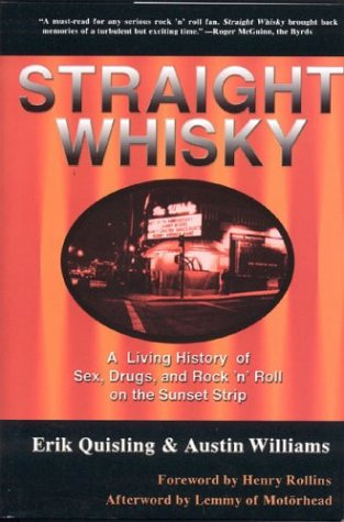 Straight Whisky: A Living History of Sex, Drugs & Rock 'n' Roll on the Sunset Strip