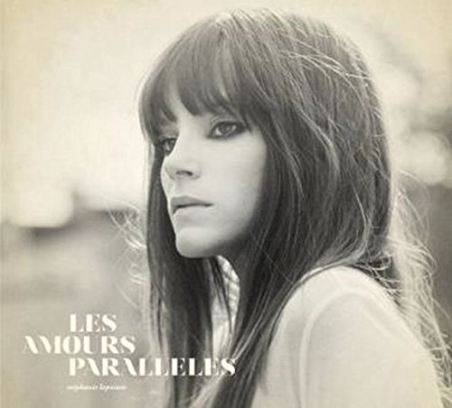 Les Amours Paralleles by Stephanie Lapointe (2014-08-03)