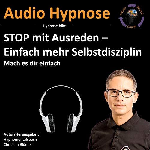 Stop mit Ausreden - Einfach mehr Selbstdisziplin cover art