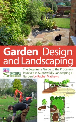 Garden Design And Landscaping The Beginner S Guide To The