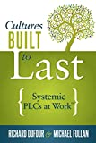 "Cultures Built to Last: Systemic PLCs at Work""¢"