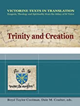 Trinity and Creation: Exegesis, Theology and Spiriuality from the Abbey of St. Victor (Victorine Texts in Translation, Vol. 1)