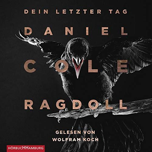 Ragdoll - Dein letzter Tag     Ein New-Scotland-Yard-Thriller 1              By:                                                                                                                                 Daniel Cole                               Narrated by:                                                                                                                                 Wolfram Koch                      Length: 12 hrs and 14 mins     Not rated yet     Overall 0.0