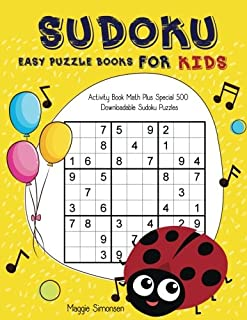 Sudoku Easy Puzzle Books For Kids: Activity Book Math Plus Special 500 downloadable Sudoku puzzles (sudoku books for kids)...