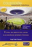 Fútbol: Del análisis del juego a la edición de informes técnicos (Preparacion Futbolistica)