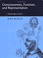 Consciousness, Function, and Representation: Collected Papers (Volume 1) (A Bradford Book)