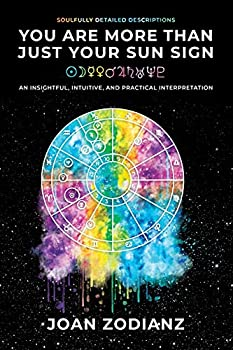 You Are More Than Just Your Sun Sign  An Insightful Intuitive and Practical Interpretation