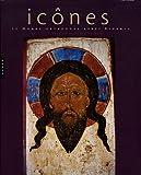 Icônes. Le Monde orthodoxe après Byzance