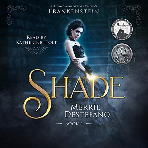 Shade: The Frankenstein Saga, Book 1 Audiobook By Merrie Destefano cover art