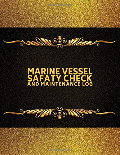 "Marine Vessel Safety Check & Maintenance Log: Ship Maintenance Logbook, Mariners Routine Inspection Logbook Journal, Safety and Repairs Maintenance ... Office Supplies, 8.5"" x 11"" with 110 pages."
