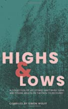 Highs and Lows: A Collection of Life Stories Written by Teens and Young Adults on the Path to Recovery