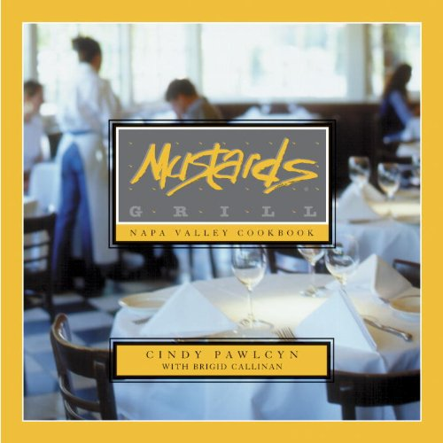 Mustards Grill Napa Valley Cookbook: Truck Stop Deluxe in Napa Valley (English Edition)