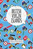 British Virgin Islands Travel Journal: 6x9 Travel planner I Road trip planner I Dot grid journal I Travel notebook I Travel diary I Pocket journal I Gift for Backpacker