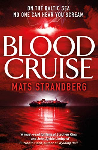 Blood Cruise: A thrilling chiller from the Swedish Stephen King (English Edition) eBook: Strandberg, Mats: Amazon.es: Tienda Kindle