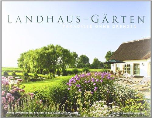 Landhaus-Gärten - Paradiese ohne Grenzen