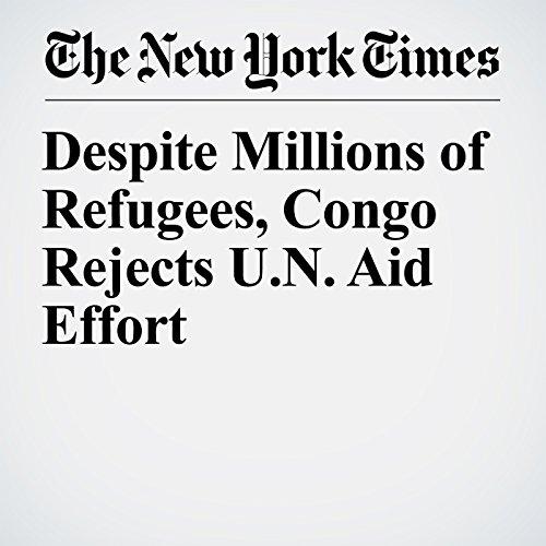 Despite Millions of Refugees, Congo Rejects U.N. Aid Effort copertina