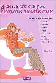 Guide de la débrouille pour femme moderne par Olivia Toja