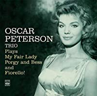 Oscar Peterson Trio Plays My Fair Lady, Porgy and Bess, and Fiorello!