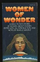 Women of Wonder: SF Stories by Women about Women 039471041X Book Cover