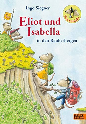 Eliot und Isabella in den Räuberbergen: Roman. Mit farbigen Bildern v
